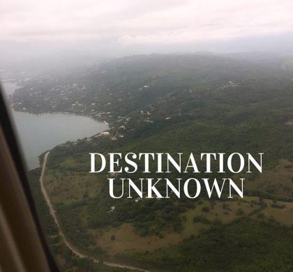 Destination Unknown!